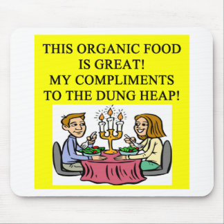 ORGANIC food joke Mouse Pad