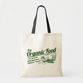 """Organic Food - your grandparents called it """"food"""" Budget Tote Bag"""