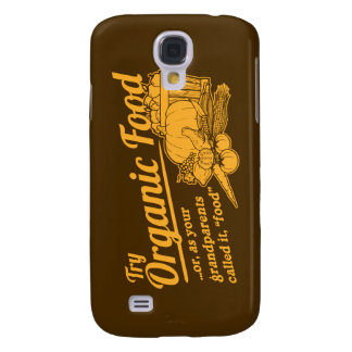 "Organic Food - your grandparents called it ""food"" Galaxy S4 Covers"