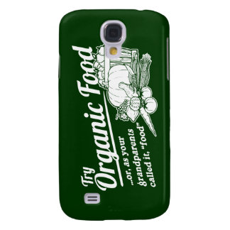 "Organic Food - your grandparents called it ""food"" Samsung Galaxy S4 Covers"