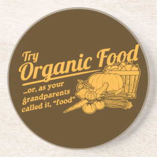 """Organic Food - your grandparents called it """"food"""" Beverage Coaster"""
