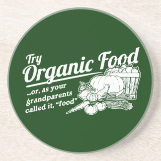 """Organic Food - your grandparents called it """"food"""" Drink Coaster"""