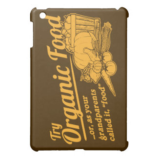 "Organic Food - your grandparents called it ""food"" iPad Mini Covers"
