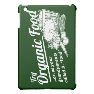 "Organic Food - your grandparents called it ""food"" iPad Mini Cases"