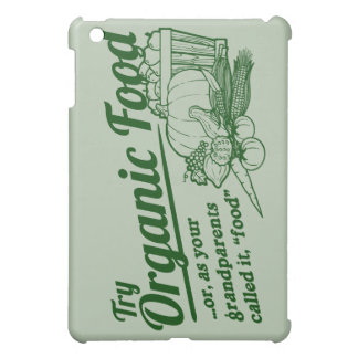 "Organic Food - your grandparents called it ""food"" iPad Mini Case"