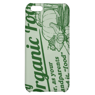 "Organic Food - your grandparents called it ""food"" iPhone 5C Case"