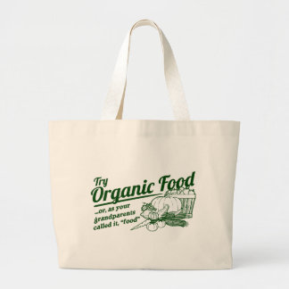 "Organic Food - your grandparents called it ""food"" Large Tote Bag"