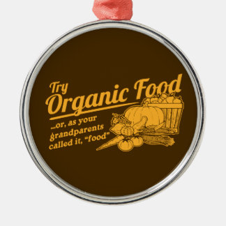"""Organic Food - your grandparents called it """"food"""" Christmas Tree Ornament"""