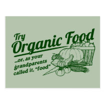 """Organic Food - your grandparents called it """"food"""" Postcard"""