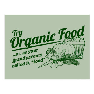 "Organic Food - your grandparents called it ""food"" Postcard"