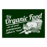 "Organic Food - your grandparents called it ""food"" Poster"