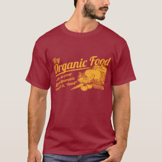 "Organic Food - your grandparents called it ""food"" T-Shirt"