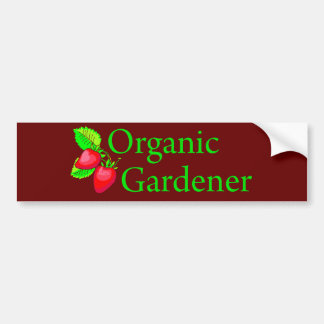 Organic Gardener - Strawberries Bumper Sticker