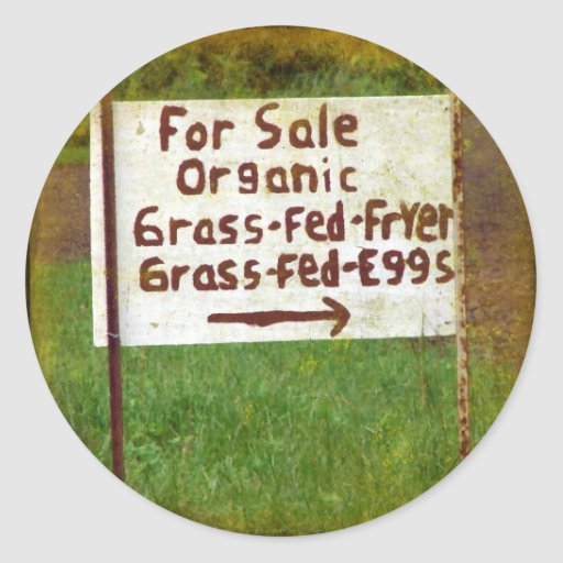 Organic Grass Fed Eggs and Fryers Classic Round Sticker