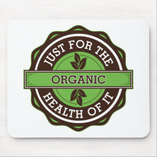 Organic Just For the Health of It Mouse Pad