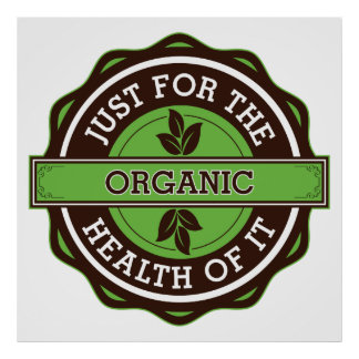 Organic Just For the Health of It Poster