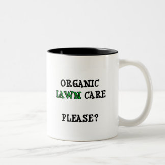 Organic Lawn Care Please? T-shirts and Gifts Coffee Mugs