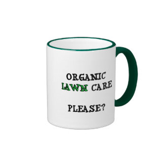 Organic Lawn Care Please? T-shirts and Gifts Mug