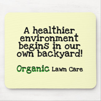 Organic Lawn Care T-shirts and Gifts Mouse Pad