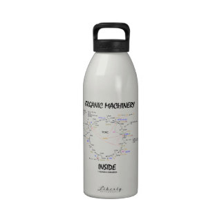 Organic Machinery Inside (Krebs Cycle) Reusable Water Bottles