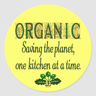 Organic Saving the Planet Kitchen Saying Classic Round Sticker
