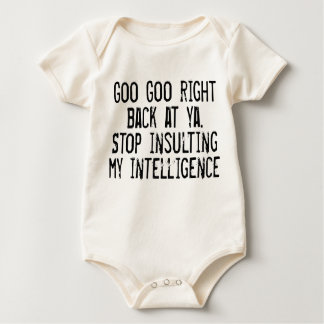Organic Stop Insulting My Intelligence Baby Bodysuit