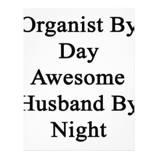 Organist By Day Awesome Husband By Night Letterhead