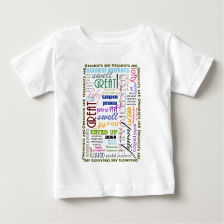 Organists are everything! baby T-Shirt