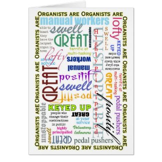 Organists are everything blank card