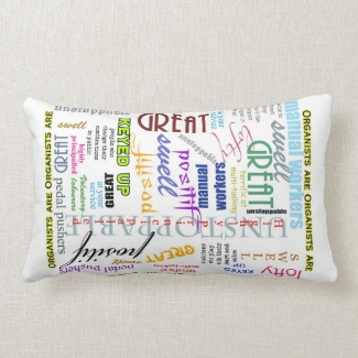 Organists are everything cushion