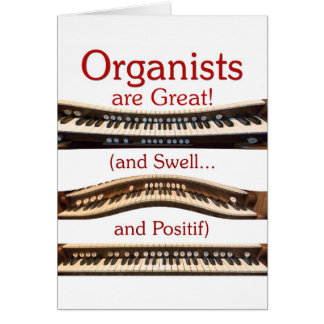 """""""Organists are great"""" card"""
