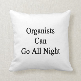 Organists Can Go All Night Pillows