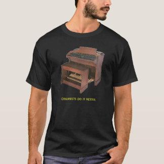 Organists do it better 2. T-Shirt