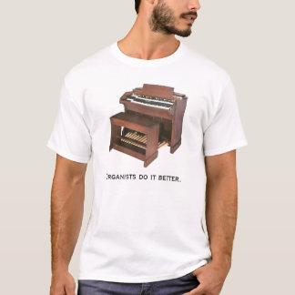 Organists do it better. T-Shirt