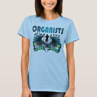 Organists Gone Wild T-Shirt
