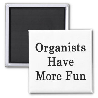 Organists Have More Fun Refrigerator Magnets