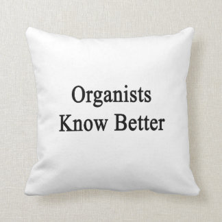 Organists Know Better Pillow