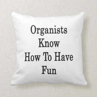 Organists Know How To Have Fun Pillows