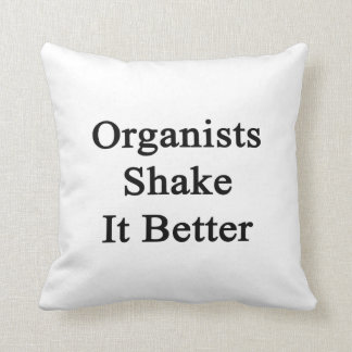 Organists Shake It Better Throw Pillow