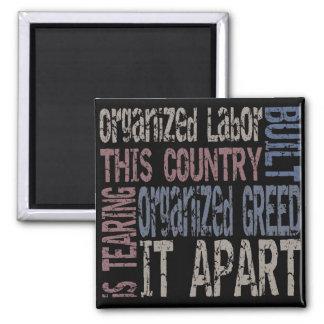 Organized Labor vs Organized Greed 2 Inch Square Magnet