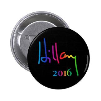 Orgullo del arco iris de la firma de Hillary Pin Redondo De 2 Pulgadas
