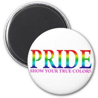 Orgullo - muestre sus colores verdaderos imán redondo 5 cm