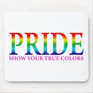 Orgullo - muestre sus colores verdaderos tapete de ratón