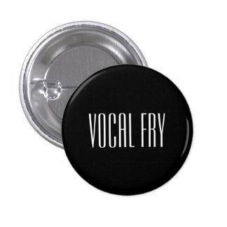 Orgullo vocal de la fritada pin redondo de 1 pulgada