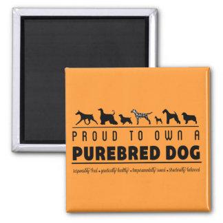 Orgulloso a propio un perro criado en línea pura: imán cuadrado