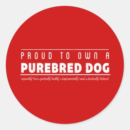 Orgulloso a propio un perro criado en línea pura: pegatina redonda