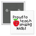 ¡Orgulloso enseñar a niños asombrosos! - Modificad Pin