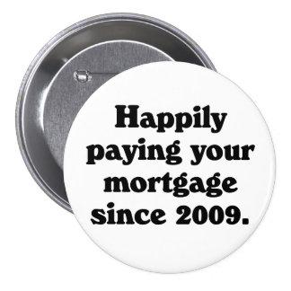 Orgulloso pagar su hipoteca pin redondo de 3 pulgadas
