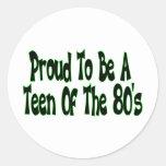 Orgulloso para ser años 80 adolescentes etiqueta redonda