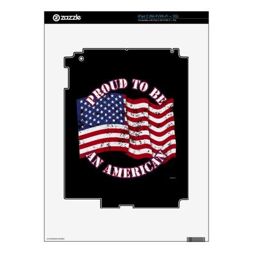Orgulloso para ser un americano con la bandera de  iPad 2 skins